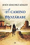img - for El camino moz rabe (Spanish Edition) book / textbook / text book