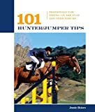 img - for 101 Hunter/Jumper Tips: Essentials for Riding on the Flat and over Fences (101 Tips) by Shiers, Jessie C. (2005) Paperback book / textbook / text book