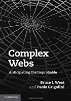 Complex Webs: Anticipating the Improbable ebook download