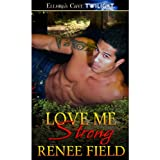 Love Me Strong (Love Curse, Book Three)by Renee Field