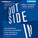 Outside In: The Power of Putting Customers at the Center of Your Business (       UNABRIDGED) by Harley Manning, Kerry Bodine Narrated by Mel Foster