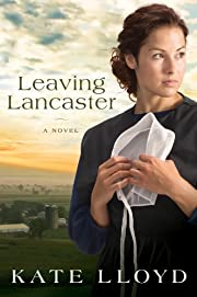 Leaving Lancaster: A Novel (Legacy of Lancaster Trilogy)