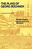 The Plays of Georg Buchner: Danton's Death / Leonce and Lena / Woyzeck (Oxford Paperbacks, No. 272) (0192811207) by Georg Buchner