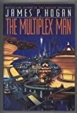 Multiplex Man, The (0553089994) by Hogan, James P.
