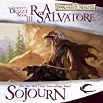 Sojourn: Legend of Drizzt: Dark Elf Trilogy, Book 3 (       UNABRIDGED) by R. A. Salvatore Narrated by Victor Bevine