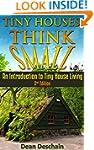 Tiny Houses: Think Small!  An Introdu...