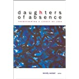 Daughters of Absence: Transforming a Legacy of Loss