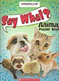 img - for Say What? Animal Poster Book - 24 Nutty Animal Posters - Hanadek Club by Yoneo Morita - Paperback Scholastic Edition 2009 book / textbook / text book