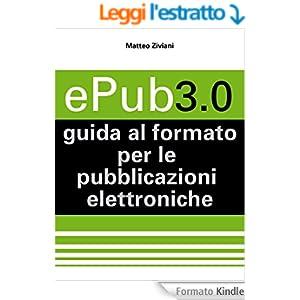 Epub 3.0 guida al formato per le pubblicazioni elettroniche