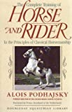 img - for The Complete Training of Horse and Rider by Podhajsky, Alois (1967) Hardcover book / textbook / text book