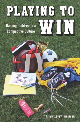 Playing To Win: Raising Children In A Competitive Culture front-931228