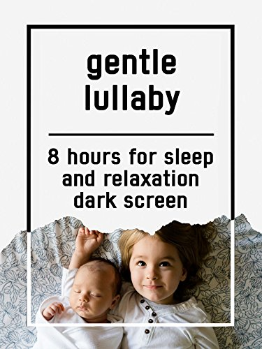Gentle lullaby, 8 hours for Sleep and Relaxation, dark screen