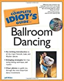 The Complete Idiots Guide to Ballroom Dancing
