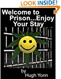 Welcome to Prison--Enjoy Your Stay