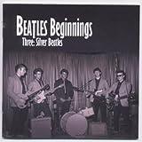 Beatles Beginnings Three: Silver Beatles
