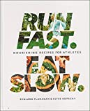 img - for Run Fast. Eat Slow.: Nourishing Recipes for Athletes book / textbook / text book