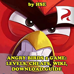 Angry Birds 2 Game: Levels, Cheats, Wiki, Download Guide Audiobook