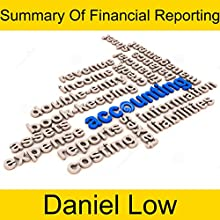 Summary of Financial Reporting Audiobook by Daniel Low Narrated by Daniel Low