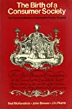 The Birth of a Consumer Society: Commercialization of Eighteenth Century England (0091548616) by McKendrick, Neil
