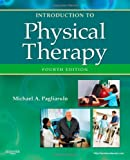 img - for Introduction to Physical Therapy, 4e (Pagliaruto, Introduction to Physical Therapy) book / textbook / text book