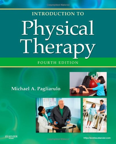 Introduction to Physical Therapy, 4e (Pagliaruto,...