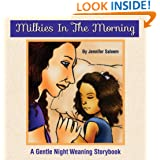 Milkies In The Morning: A Gentle Night Weaning Storybook