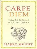 Carpe Diem: How to Become a Latin Lover (English Edition)