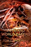 img - for Love and World Eaters book / textbook / text book