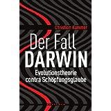 "Der Fall Darwin: Evolutionstheorie contra Sch�pfungsglaubevon ""Christian Kummer"""