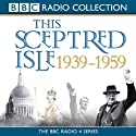 This Sceptred Isle: The Twentieth Century, Volume 3, 1939-1959 (       UNABRIDGED) by Christopher Lee Narrated by Anna Massey, Robert Powell