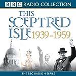 This Sceptred Isle: The Twentieth Century, Volume 3, 1939-1959 | Christopher Lee