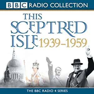 This Sceptred Isle: The Twentieth Century, Volume 3, 1939-1959 | [Christopher Lee]