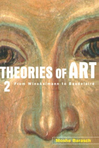 Theories of Art: 2. From Winckelmann to Baudelaire