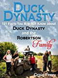 img - for Duck Dynasty: 101 Facts You May Not Know about Duck Dynasty and the Robertson Family book / textbook / text book