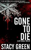 Gone to Die (Lucy Kendall Thriller Series #3) (The Lucy Kendall Series)