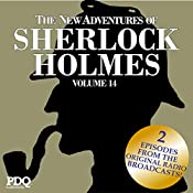 The New Adventures of Sherlock Holmes: The Golden Age of Old Time Radio Shows, Vol. 14 | Arthur Conan Doyle