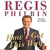 How I Got This Way | [Regis Philbin]