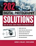 img - for 202 Digital Photography Solutions : Solve Any Digital Camera Problem in Ten Minutes or Less book / textbook / text book