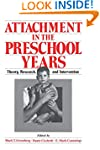 Attachment in the Preschool Years: Th...
