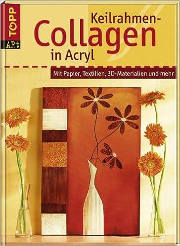 keilrahmen collagen in acryl mit papier textilien 3d. Black Bedroom Furniture Sets. Home Design Ideas