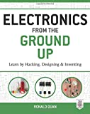 Electronics Best Deals - Electronics from the Ground Up: Learn by Hacking, Designing, and Inventing