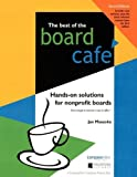 img - for By Jan Masaoka Best of the Board Cafe: Hands-On Solutions for Nonprofit Boards (2nd ed.) [Paperback] book / textbook / text book