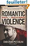 Romantic Violence: Memoirs of an Amer...