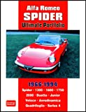 R. M. Clarke Alfa Romeo Spider Ultimate Portfolio 1966-1994 (Brooklands Books Road Test Series): Spider. 1300. 1600. 1750. 2000. Duetto. Junior. Veloce. Aerodinamica Quadrifoglio. Series 4