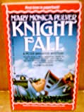 Knight Fall (1557736480) by Mary Monica Pulver
