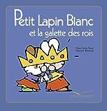Petit Lapin Blanc et La Galette des Rois