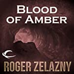 Blood of Amber: The Chronicles of Amber, Book 7 (       UNABRIDGED) by Roger Zelazny Narrated by Wil Wheaton
