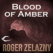 Blood of Amber: The Chronicles of Amber, Book 7 | Roger Zelazny