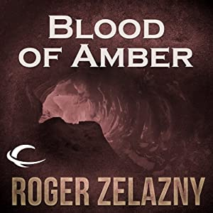 Blood of Amber: The Chronicles of Amber, Book 7 | [Roger Zelazny]