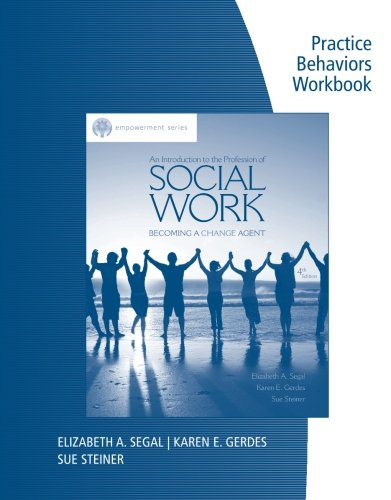 Practice Behaviors Workbook for Segal/Gerdes/Steiners Brooks/Cole Empowerment Series: An Introduction to the Profession of Social Work, 4th